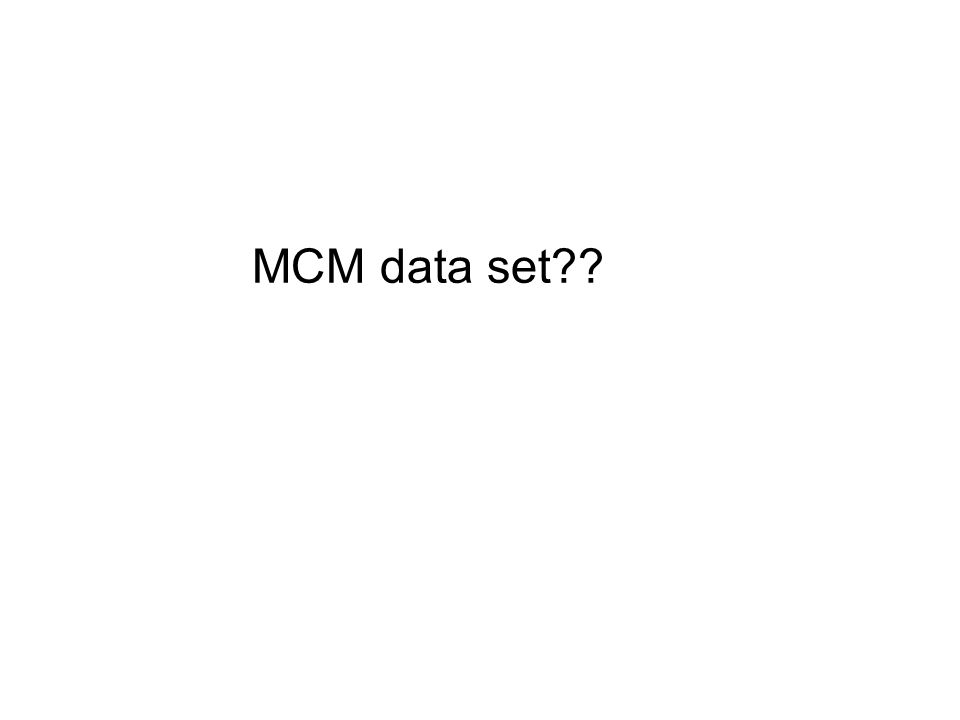 MCM data set??