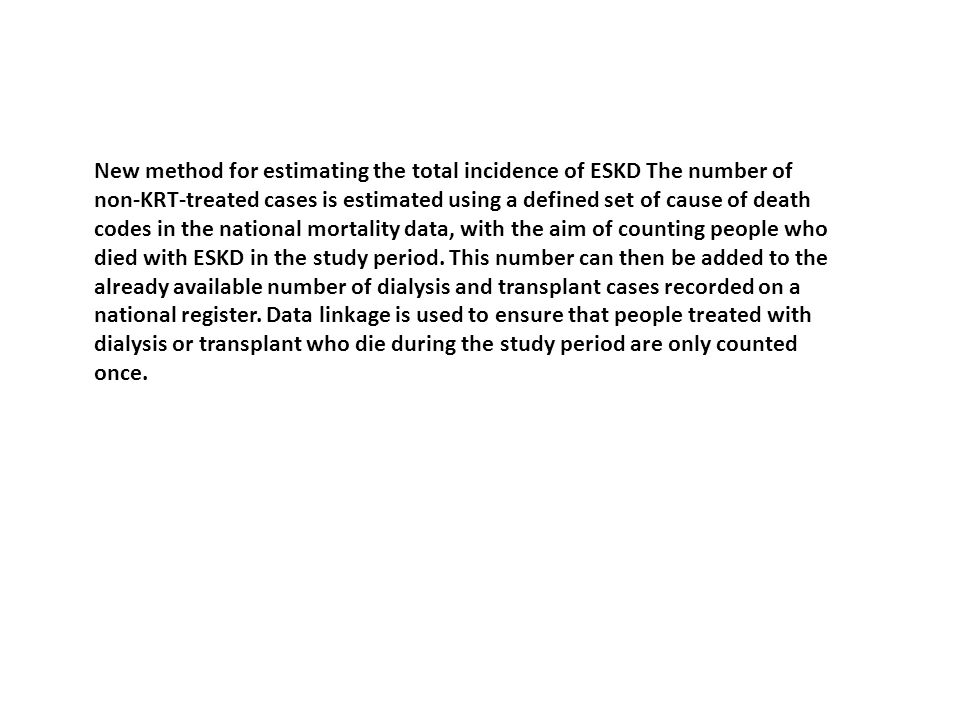 New method for estimating the total incidence of ESKD The number of non-KRT-treated cases is estimated using a defined set of cause of death codes in