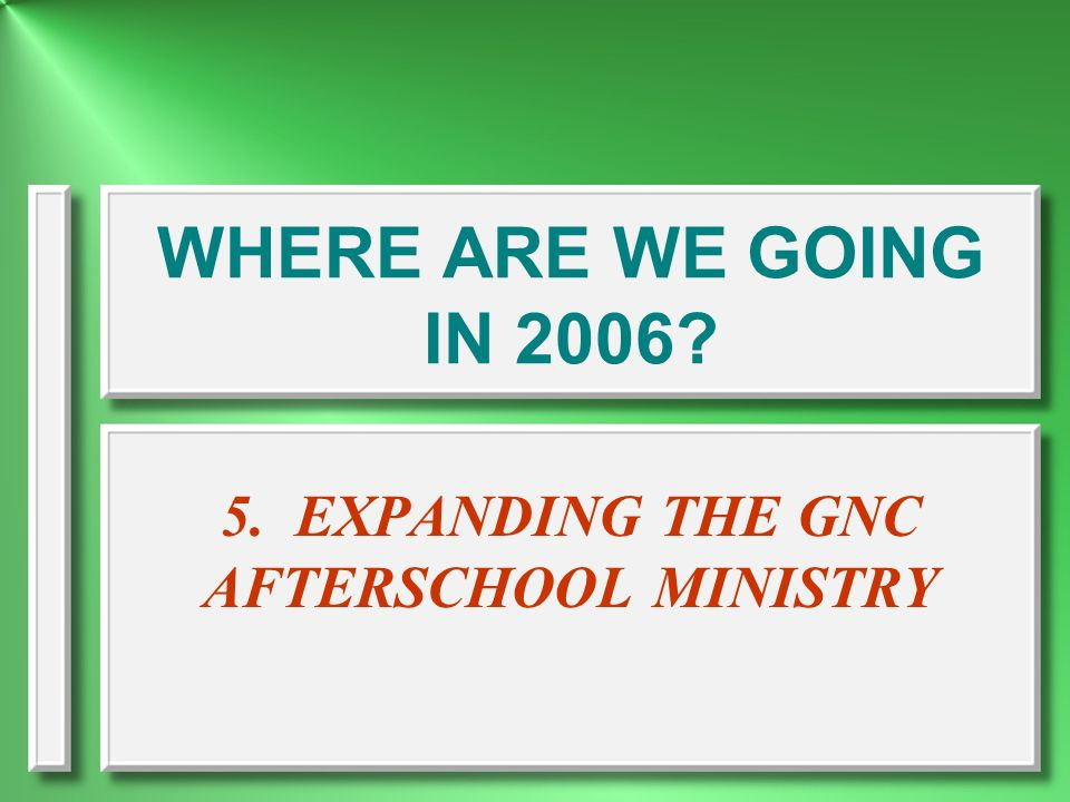 WHERE ARE WE GOING IN 2006? 4.PASTORS PRAYER TEAM
