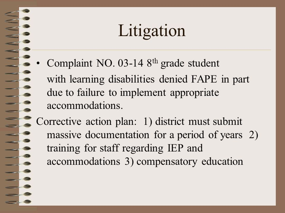 Litigation Complaint NO. 03-14 8 th grade student with learning disabilities denied FAPE in part due to failure to implement appropriate accommodation