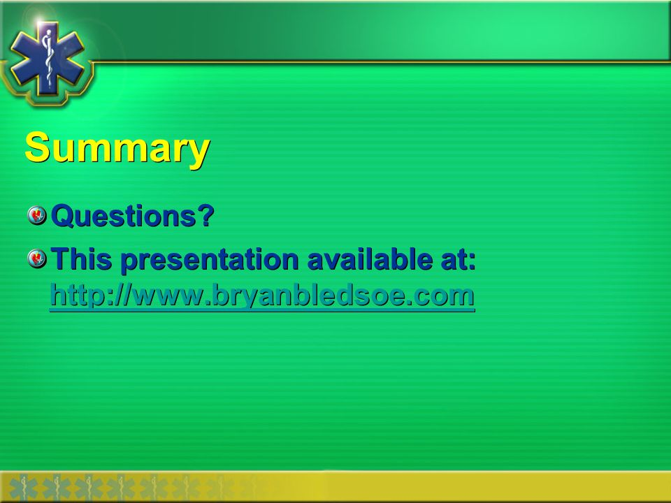 Summary Questions? This presentation available at: http://www.bryanbledsoe.com http://www.bryanbledsoe.com Questions? This presentation available at: