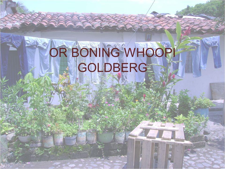 OR BONING WHOOPI GOLDBERG