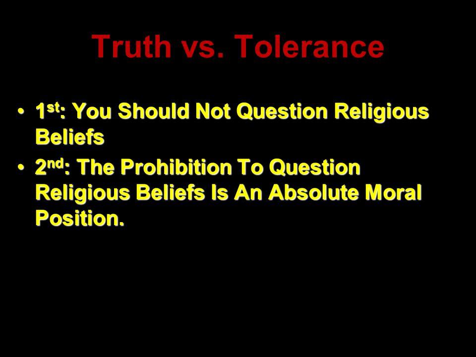 1 st : You Should Not Question Religious Beliefs1 st : You Should Not Question Religious Beliefs 2 nd : The Prohibition To Question Religious Beliefs