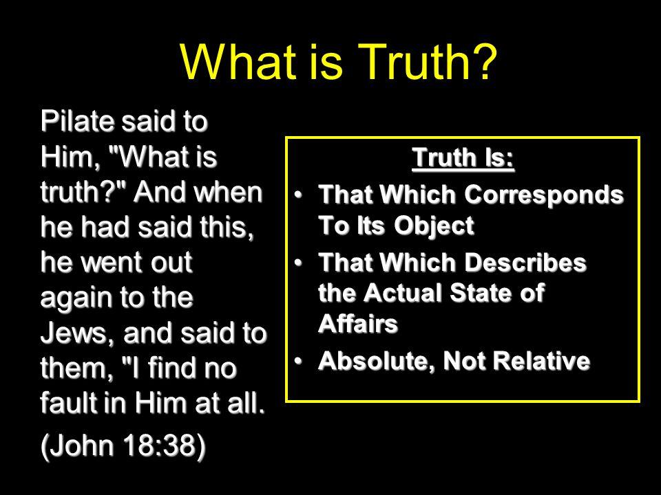 Pilate said to Him,