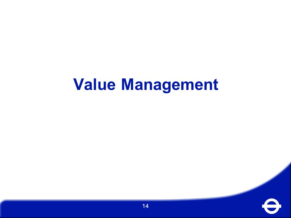 Value Management - a systematic approach for identifying, assessing, prioritising and optimising a portfolio of projects, based on an agreed set of Value Criteria, which maximises contribution to the business objectives for a defined budget A process for ensuring fair allocation of resources, taking account of value drivers and scheme specific information 15