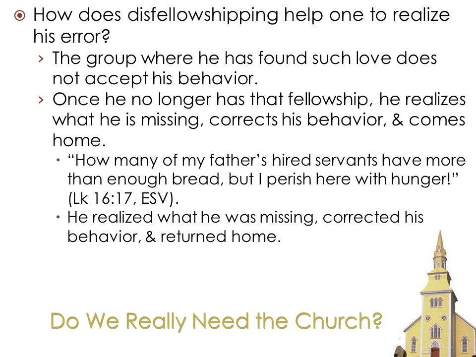 Do We Really Need the Church. How does disfellowshipping help one to realize his error.