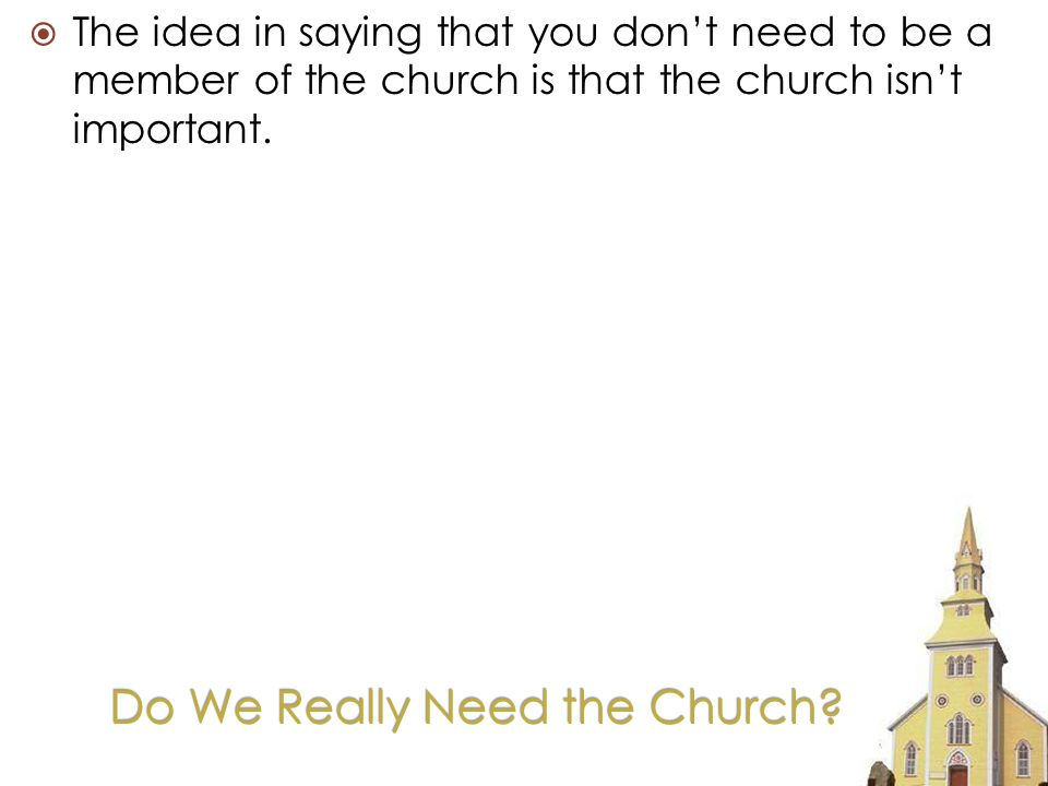 Do We Really Need the Church.