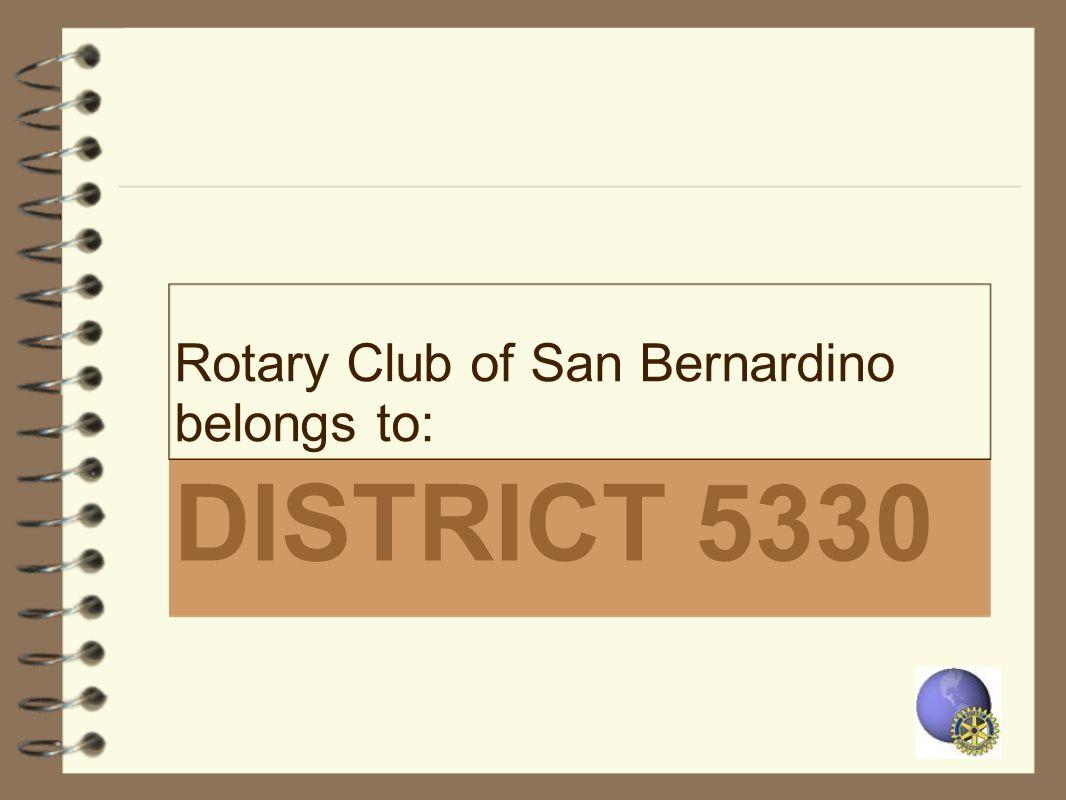 DISTRICT 5330 Rotary Club of San Bernardino belongs to: