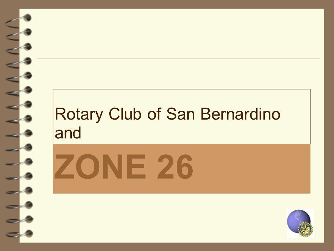 ZONE 26 Rotary Club of San Bernardino and