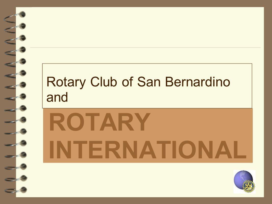 ROTARY INTERNATIONAL Rotary Club of San Bernardino and