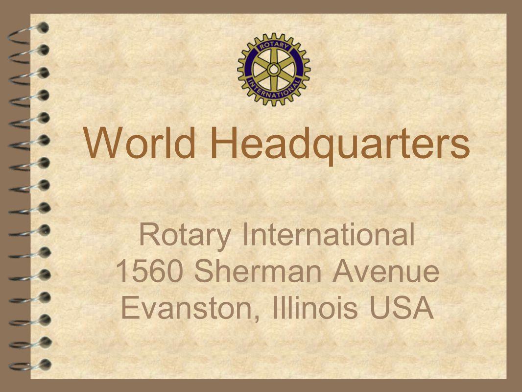 World Headquarters Rotary International 1560 Sherman Avenue Evanston, Illinois USA