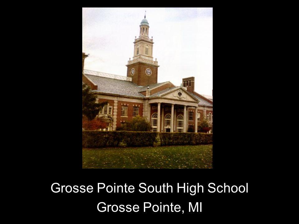 Grosse Pointe South High School Grosse Pointe, MI