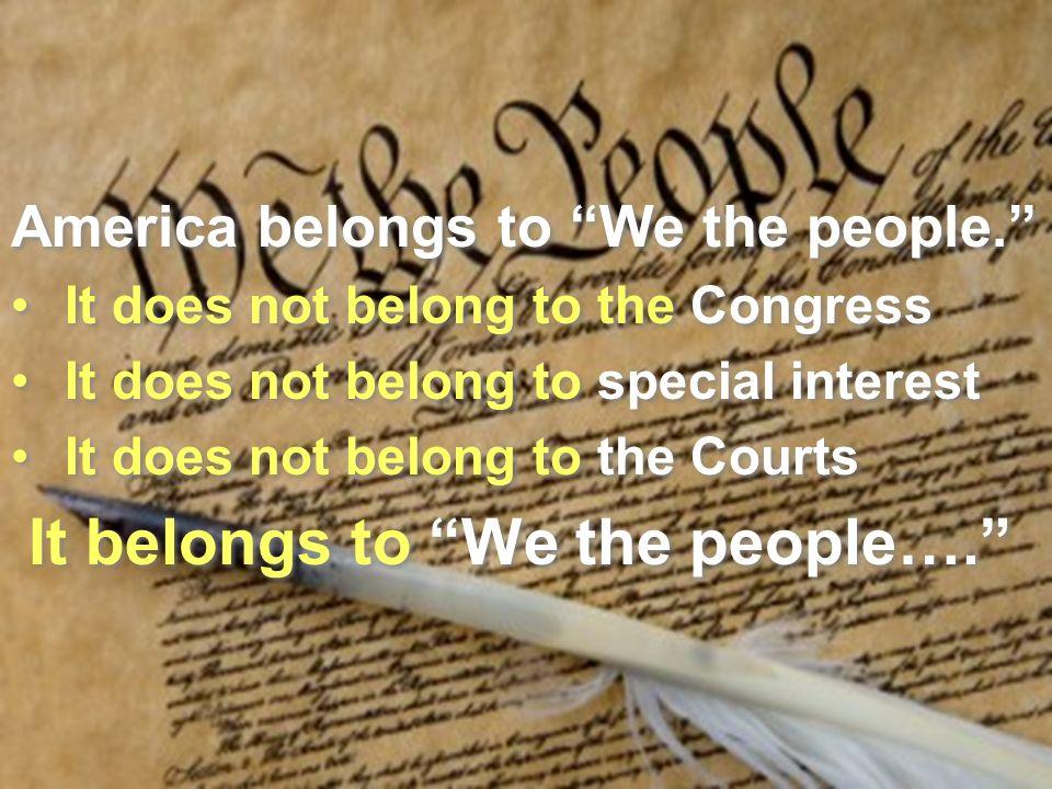 America belongs to We the people.