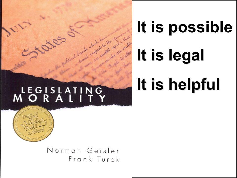 It is possible It is legal It is helpful