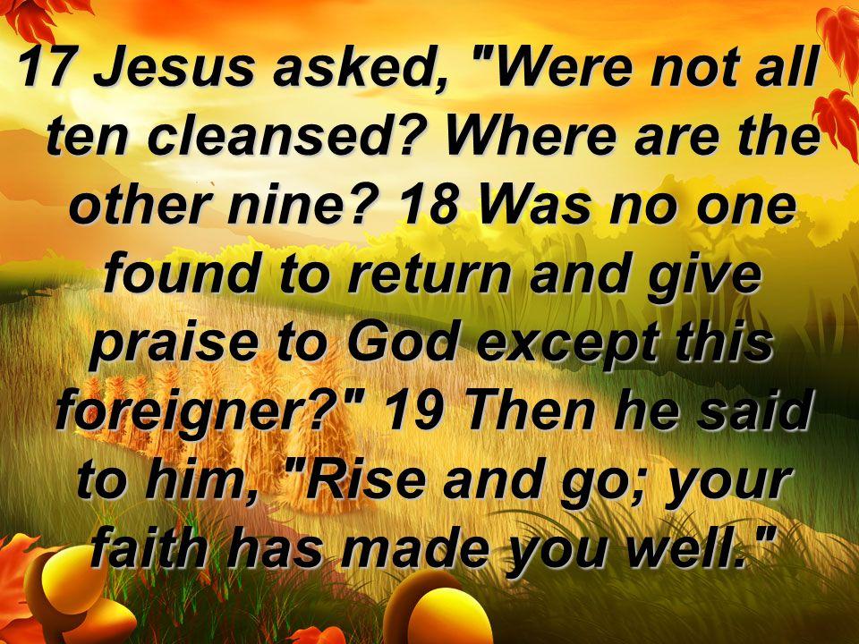17 Jesus asked,