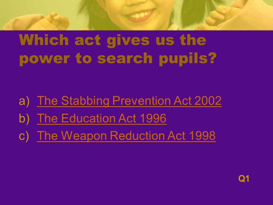 Which act gives us the power to search pupils.