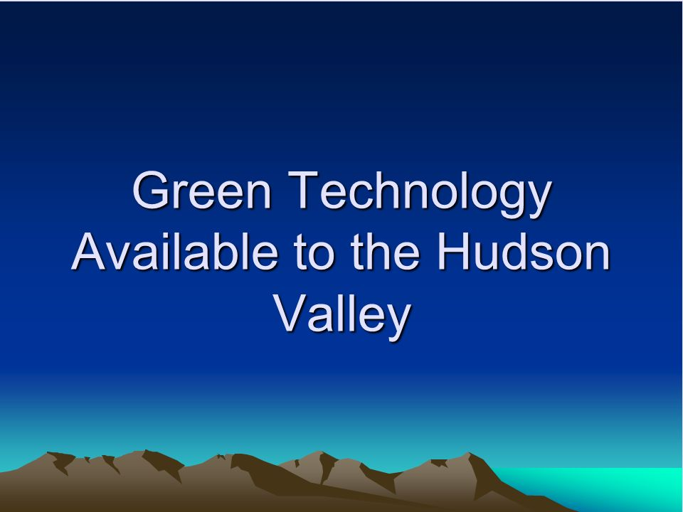 Green Technology Available to the Hudson Valley