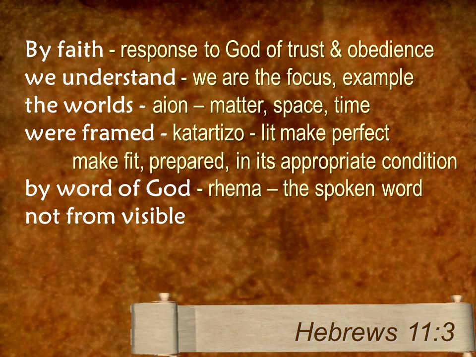 - response to God of trust & obedience By faith - response to God of trust & obedience - we are the focus, example we understand - we are the focus, e