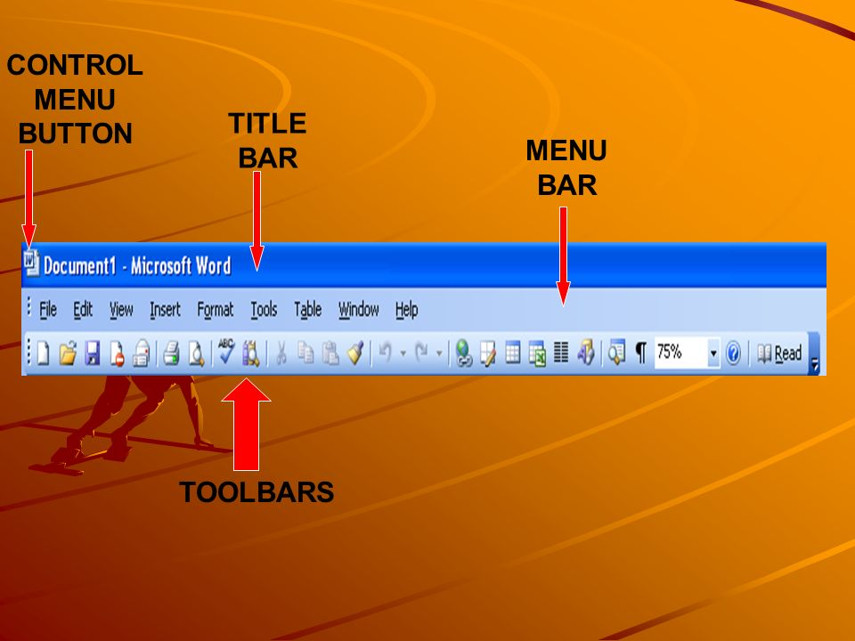 CONTROL MENU BUTTON TITLE BAR MENU BAR TOOLBARS