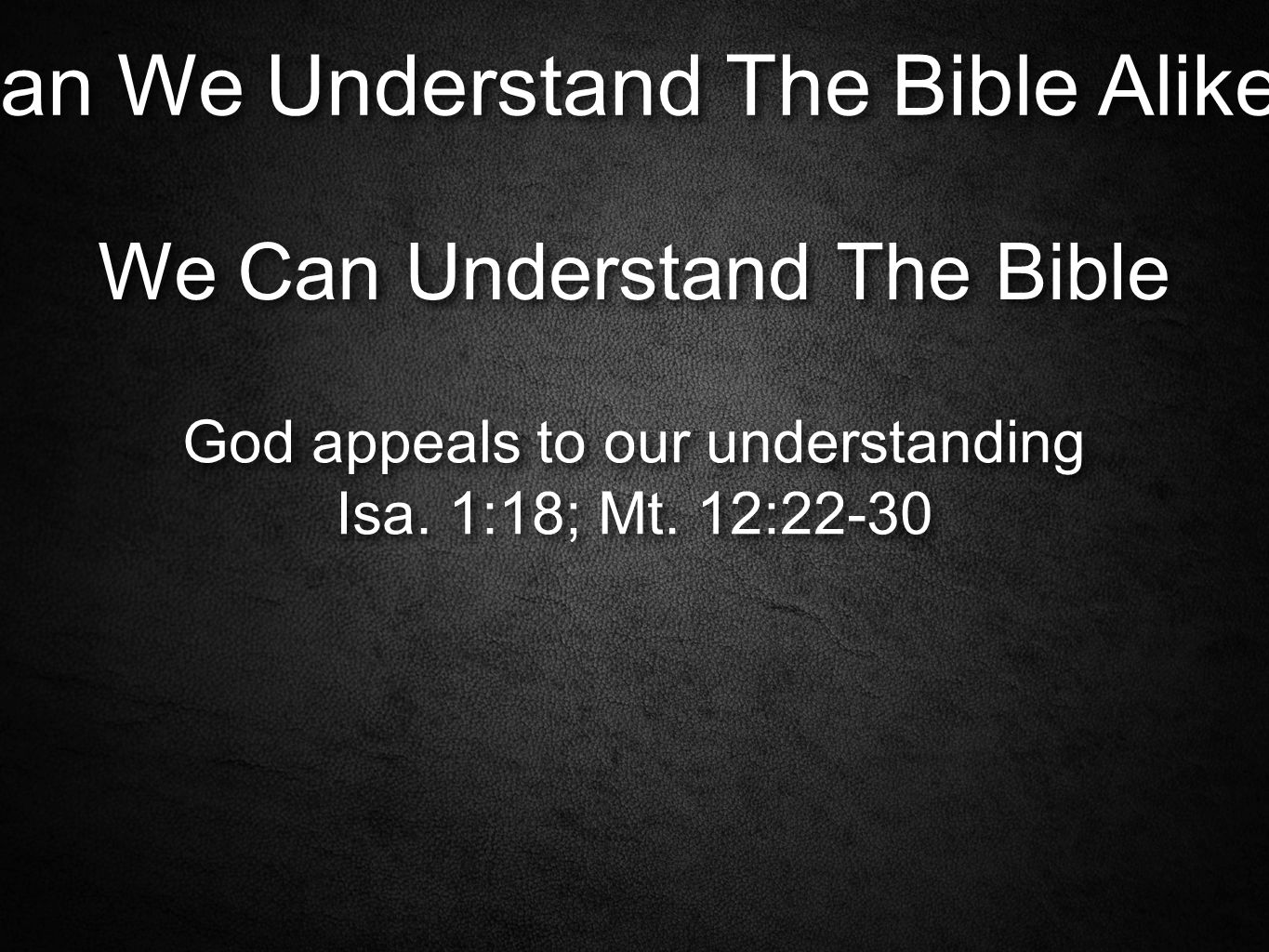 Can We Understand The Bible Alike.