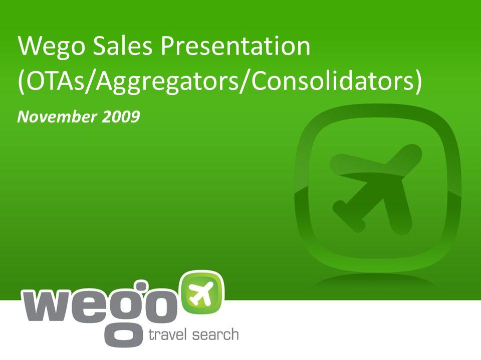 Wego Sales Presentation (OTAs/Aggregators/Consolidators) November 2009