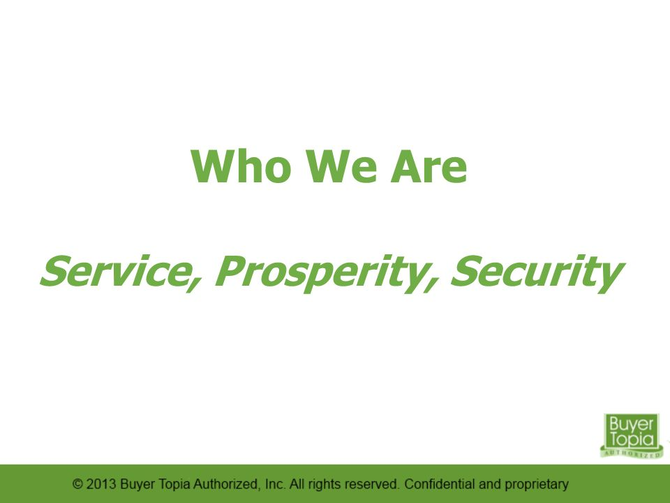 Who We Are Service, Prosperity, Security