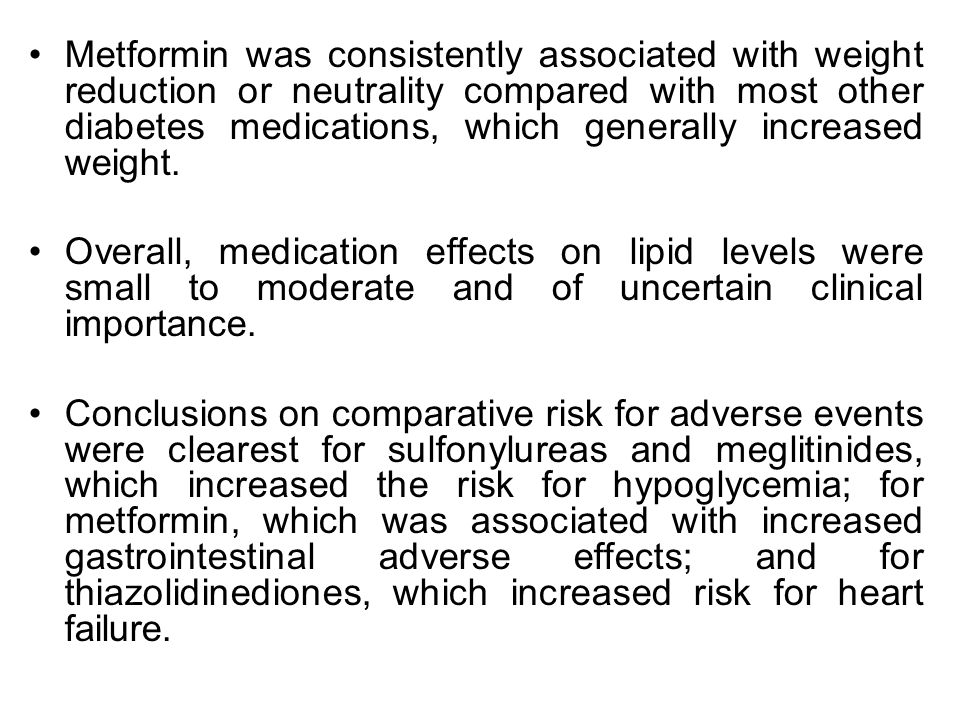 Metformin was consistently associated with weight reduction or neutrality compared with most other diabetes medications, which generally increased wei