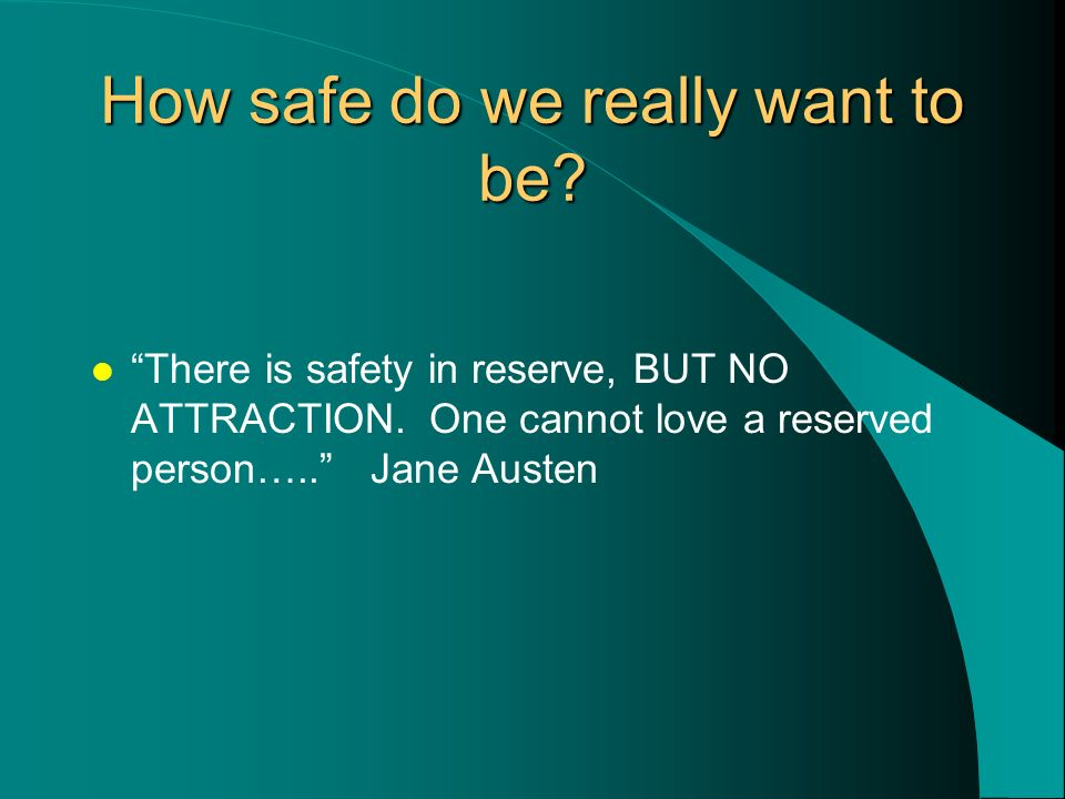 How safe do we really want to be.