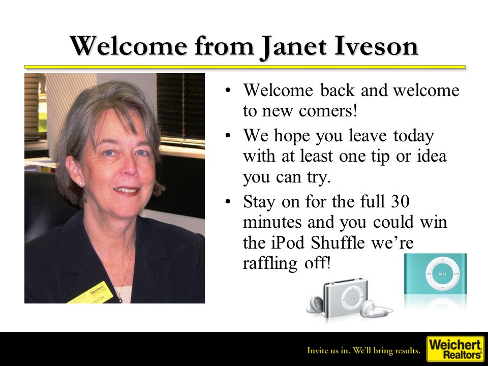 Welcome from Janet Iveson Welcome back and welcome to new comers! We hope you leave today with at least one tip or idea you can try. Stay on for the f