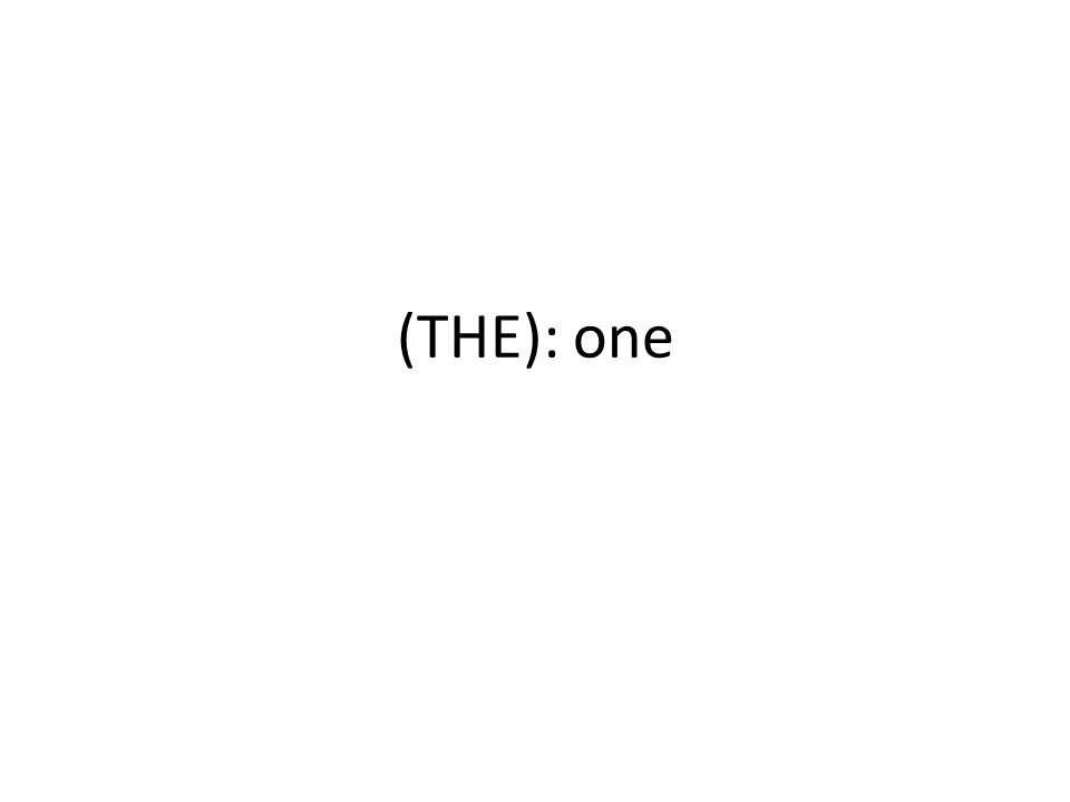 (THE): one
