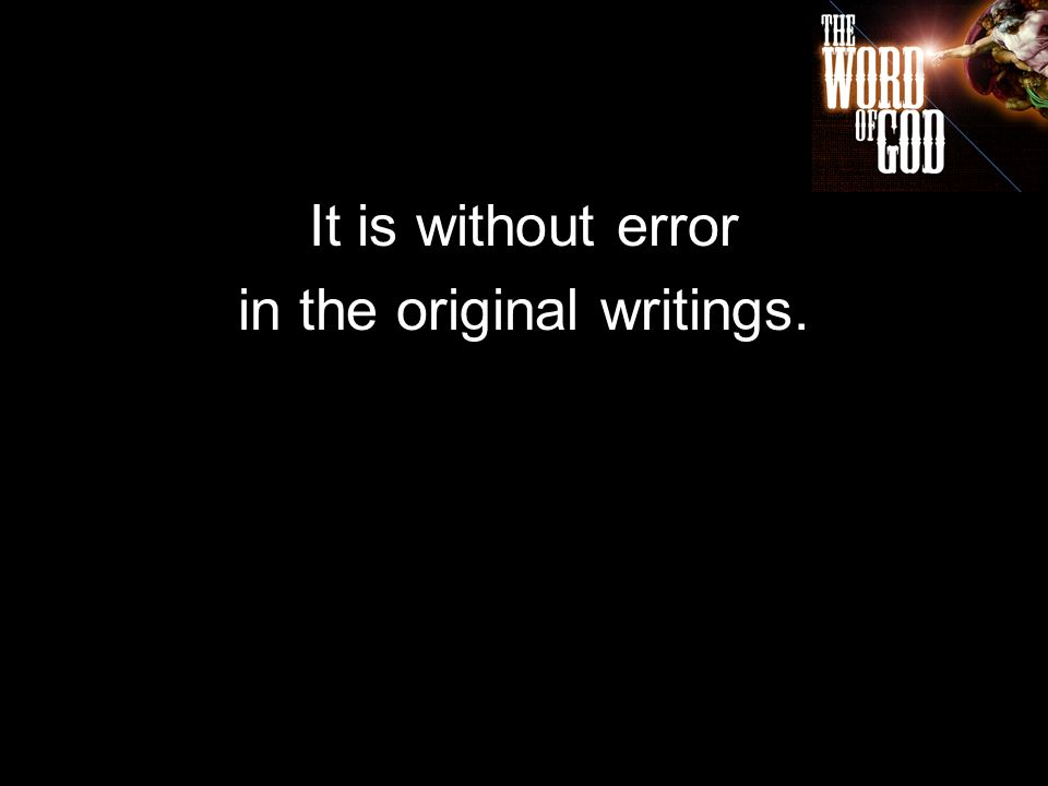It is without error in the original writings.