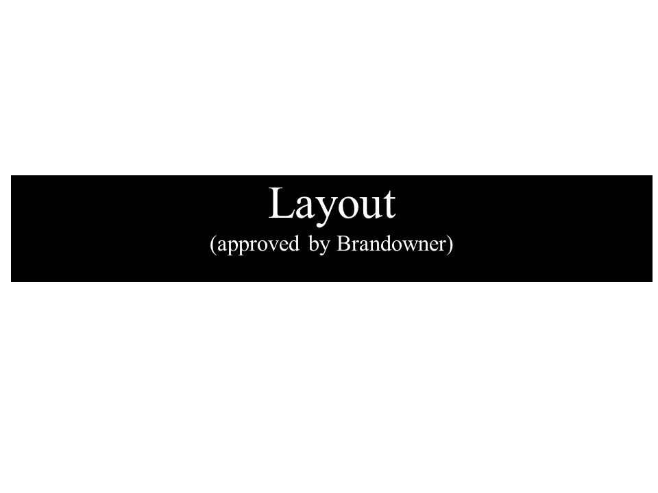 Layout (approved by Brandowner)