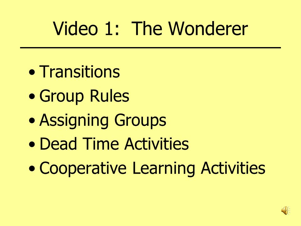 Video 1: The Wonderer Transitions Group Rules Assigning Groups Dead Time Activities Cooperative Learning Activities