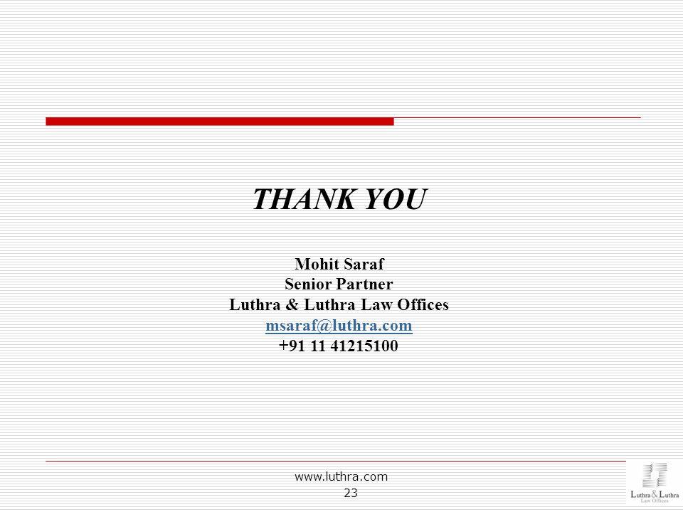 www.luthra.com 23 THANK YOU Mohit Saraf Senior Partner Luthra & Luthra Law Offices msaraf@luthra.com +91 11 41215100