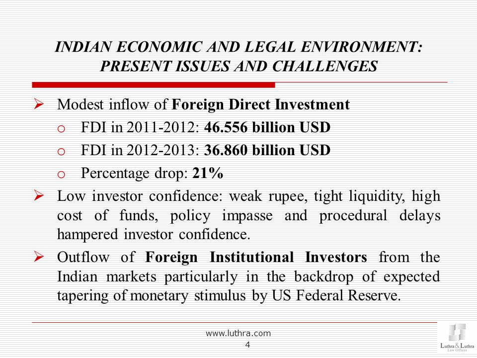 INDIAN ECONOMIC AND LEGAL ENVIRONMENT: PRESENT ISSUES AND CHALLENGES www.luthra.com 4 Modest inflow of Foreign Direct Investment o FDI in 2011-2012: 4