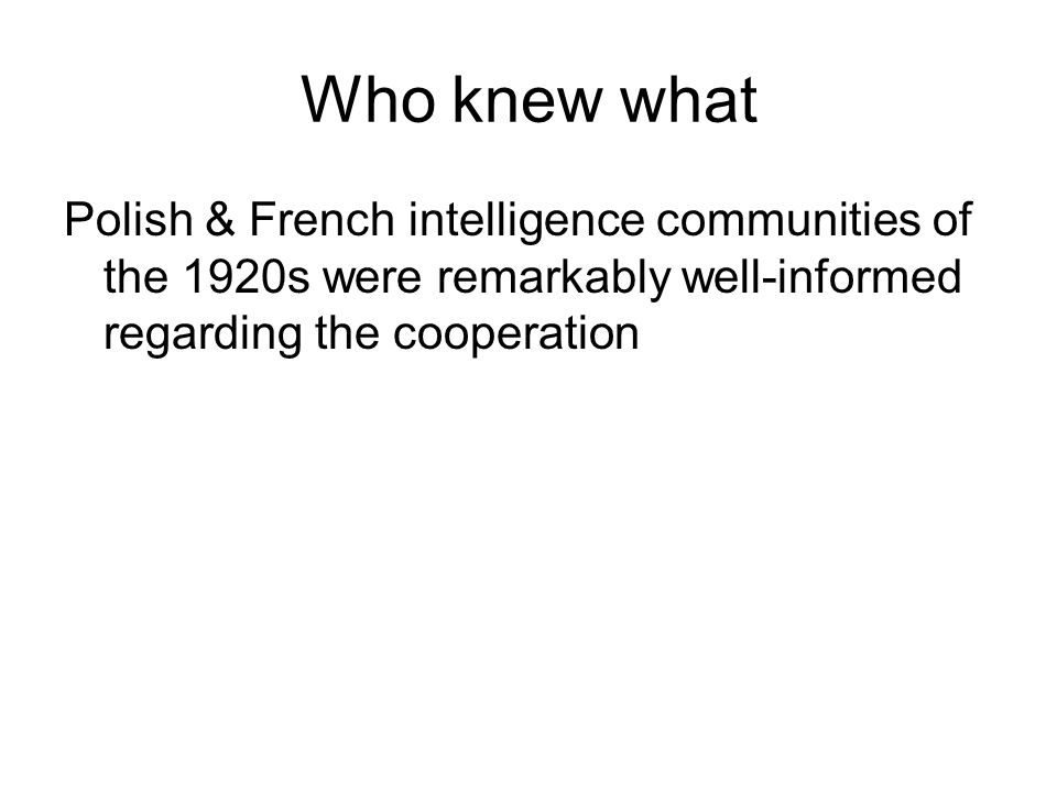 Who knew what Polish & French intelligence communities of the 1920s were remarkably well-informed regarding the cooperation