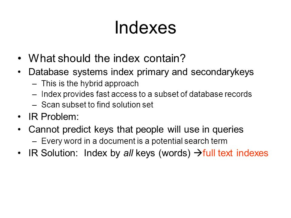 Indexes What should the index contain.