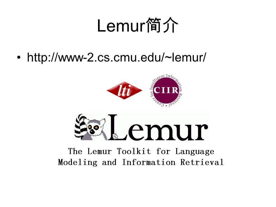 Lemur http://www-2.cs.cmu.edu/~lemur/