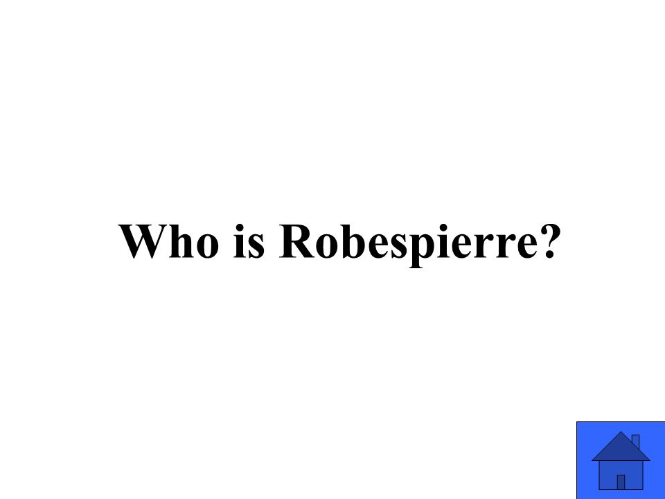 Who is Robespierre?