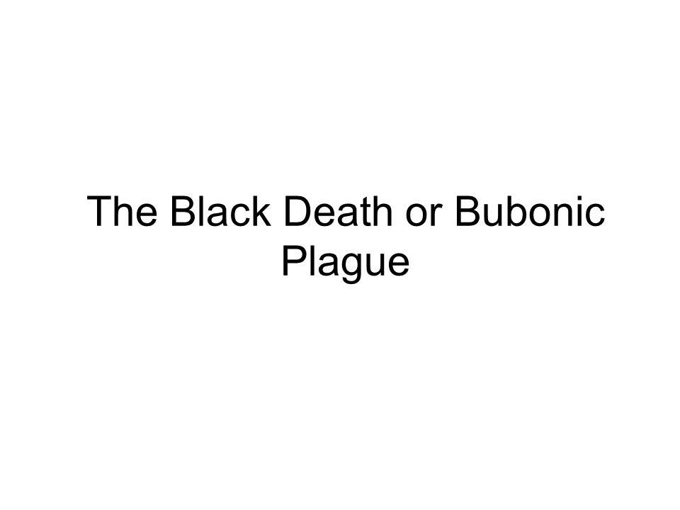 The Black Death or Bubonic Plague