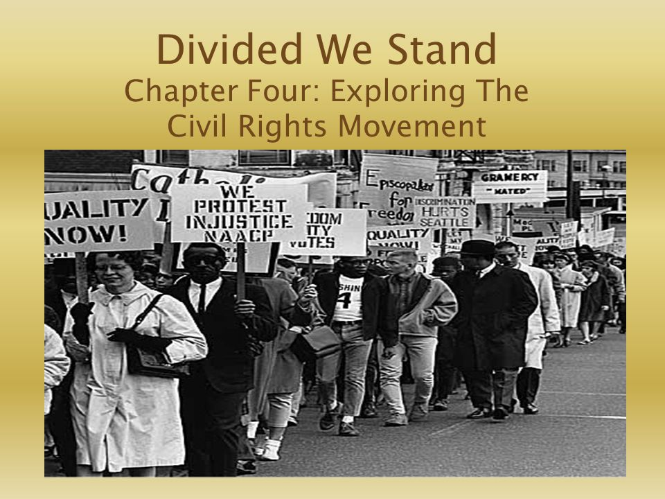 Divided We Stand Chapter Four: Exploring The Civil Rights Movement