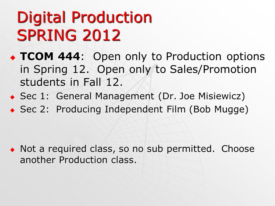 TCOM 444: Open only to Production options in Spring 12.