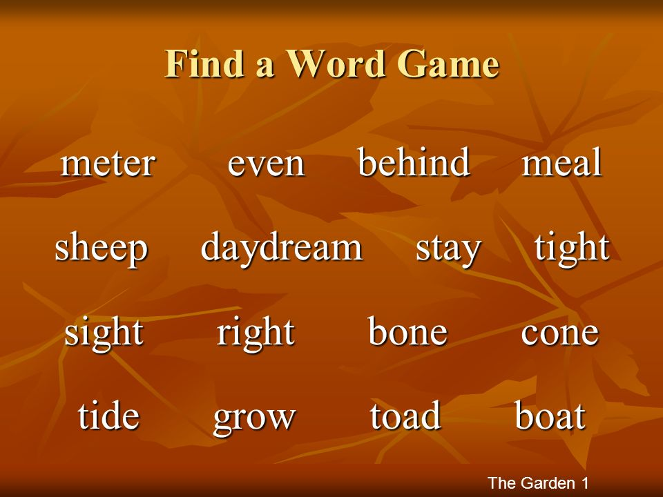 Find a Word Game meter even behind meal sheep daydream stay tight sight right bone cone tide grow toad boat The Garden 1