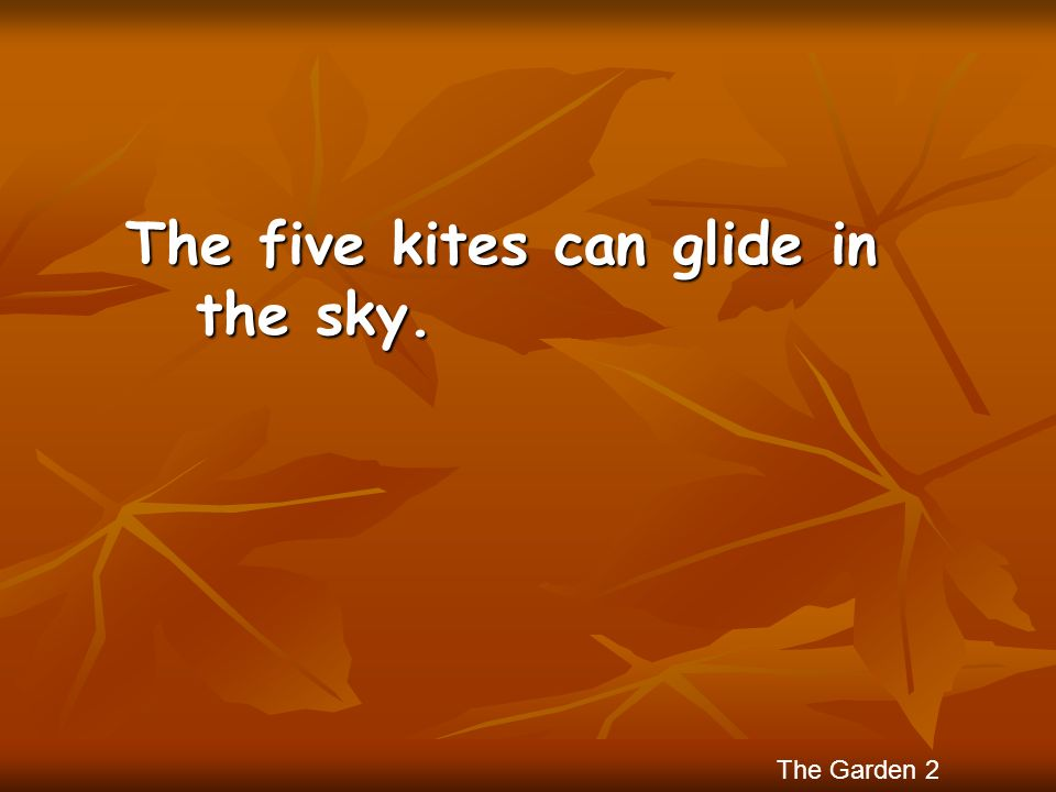 The five kites can glide in the sky. The Garden 2