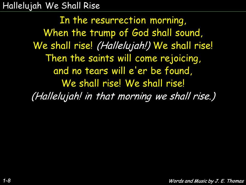 Hallelujah We Shall Rise 2-8 (We shall rise, We shall rise.