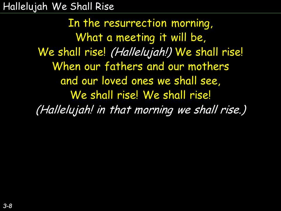 Hallelujah We Shall Rise 4-8 (We shall rise, We shall rise.