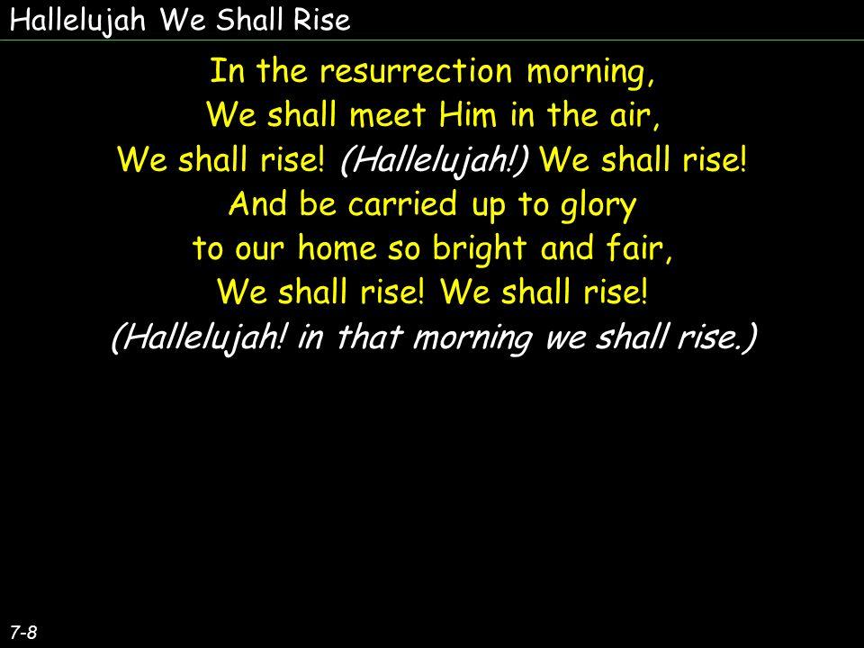 Hallelujah We Shall Rise 8-8 (We shall rise, We shall rise.