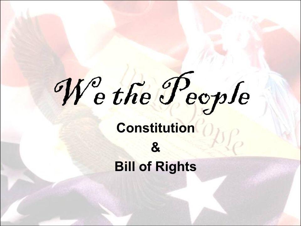 B.Bill of Rights (First 10 Amendments) 1.