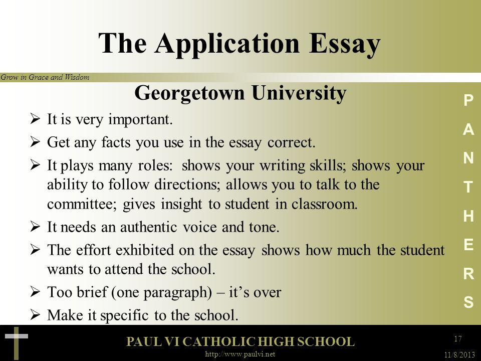 PAUL VI CATHOLIC HIGH SCHOOL Grow in Grace and Wisdom 11/8/2013 http://www.paulvi.net PANTHERSPANTHERS The Application Essay College of William & Mary