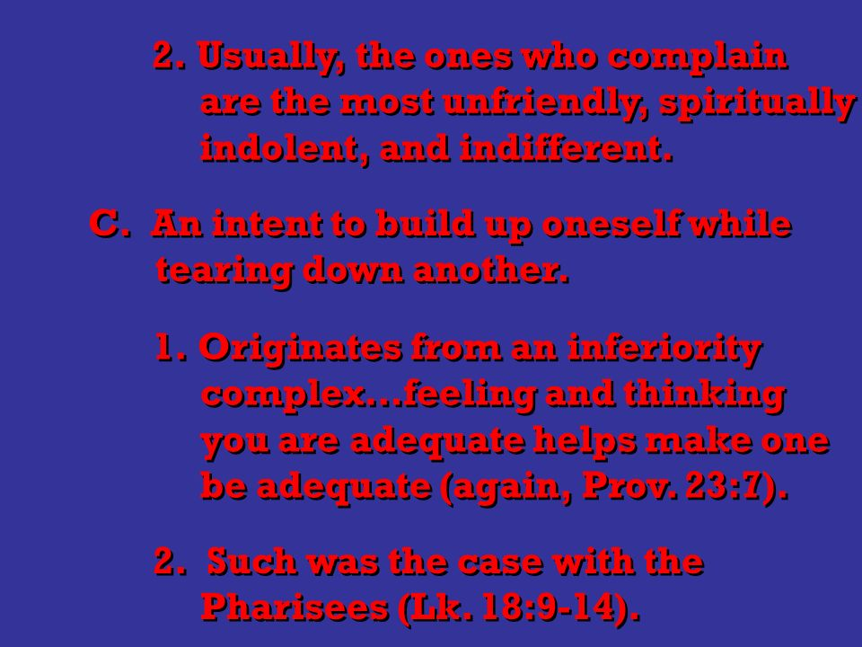 2. Usually, the ones who complain are the most unfriendly, spiritually indolent, and indifferent.